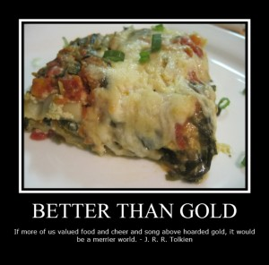 Food Quote: BETTER THAN GOLD